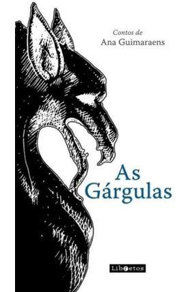 As Gárgulas - Contos de Ana Guimaraens - Guimaraens ,Ana pdf epub