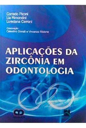 Aplicaçoes Da Zircônia Em Odontologia - Corrado Piconi Lia Rimondini Loredana Cerroni | Hoshan.org