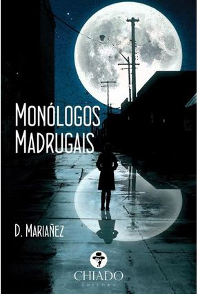 Monólogos Madrugais - Col. Palavras Soltas - Mariañez,D. | Hoshan.org