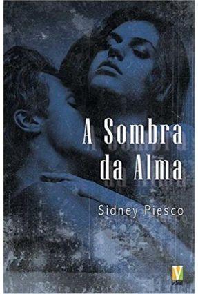 A Sombra da Alma - Piesco,Sidney | Tagrny.org