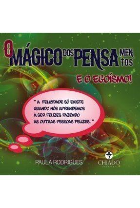 O Mágico Dos Pensamentos e o Egoísmo! - Col. Literatura Juvenil - Paula Rodrigues pdf epub