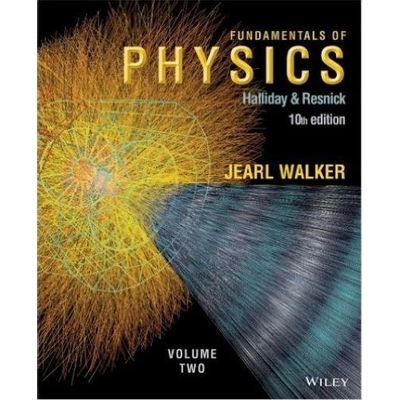 Fundamentals Of Physics Vol. 2 Chapters 21 - 44 10Th Edition