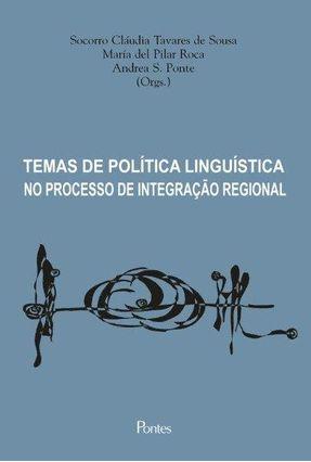 Temas De Política Linguiística No Processo De Integração Regional - Socorro Cláudia Tavares de Souza María del Pilar Roca Andrea S. Ponte   Tagrny.org