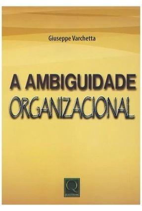 A Ambiguidade Organizacional - Varchetta,Giuseppe | Tagrny.org