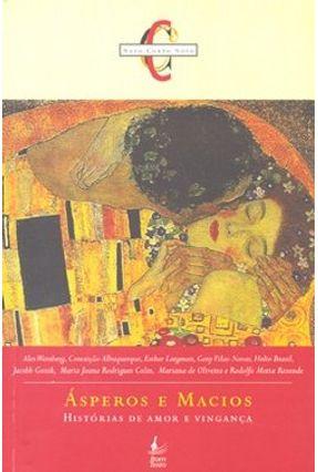 Ásperos e Macios - Histórias de Amor e Vingança - Vários Autores | Hoshan.org