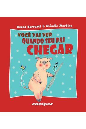 Você Vai Ver Quando Seu Pai Chegar - Martins,Cláudio Sorrenti,Neusa | Hoshan.org