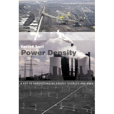 Power Density - A Key To Understanding Energy Sources And Uses