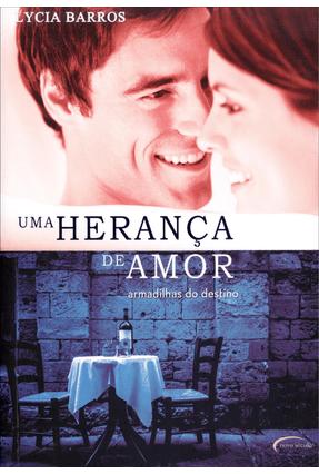 Uma Herança de Amor - Armadilhas do Destino - 2ª Ed. 2013 - Barros,Lycia | Hoshan.org