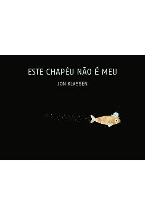 Este Chapéu Não É Meu - Klassen,Jon Klassen,Jon | Tagrny.org