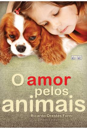 O Amor Pelos Animais - Forni,Ricardo Orestes | Tagrny.org