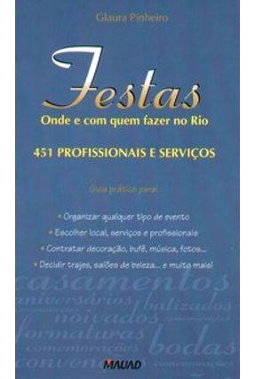 Festas - Onde e com Quem Fazer no Rio - 451 Profissionais e Serviços - Pinheiro,Glaura   Nisrs.org