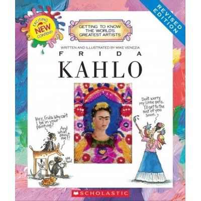 Getting To Know The World's Greatest Artists - Frida Kahlo - Revised Edition