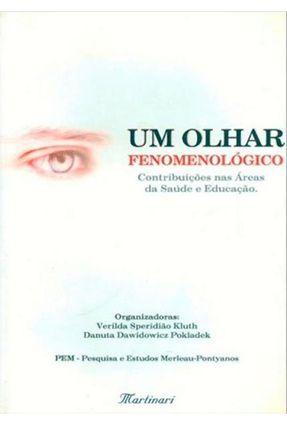 Um Olhar Fenomenológico - Contribuições Nas Áreas da Saúde e Educação - KLUTH | Tagrny.org