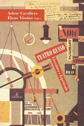 Teatro Russo - Literatura e Espetáculo - Cavaliere,Arlete Vássina,Elena | Hoshan.org
