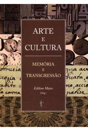Arte e Cultura - Memória e Transgressão - Matos,Edilene | Hoshan.org