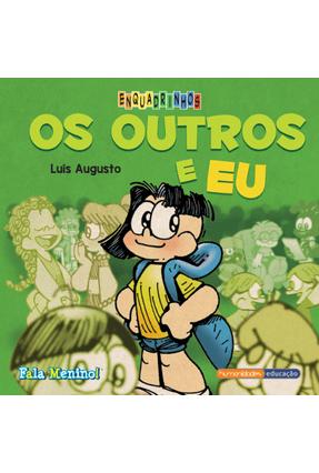 Fala Menino! - Os Outrose Eu - Col. Enquadrinhos - Augusto,Luis | Hoshan.org