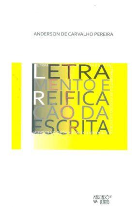 Letramento E Reificação Da Escrita - Anderson de Carvalho Pereira | Hoshan.org
