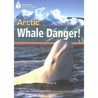 Arctic Whale Danger ! - Level 800 - Col. Footprint Reading Library ( American English )
