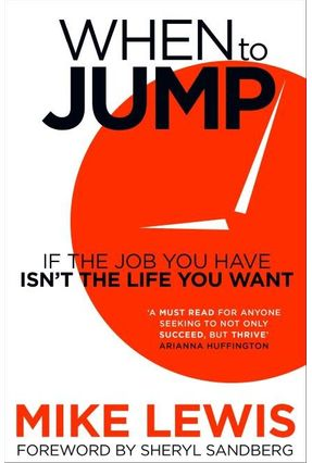 When To Jump - If The Job You Have Isn't The Life You Want - Lewis,Mike | Hoshan.org