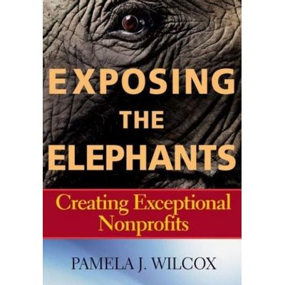 Exposing The Elephants - Creating Exceptional Nonprofits