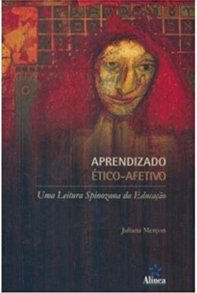Aprendizado Ético-Afetivo - Uma Leitura Spinozana da Educação - Merçon,Juliana pdf epub