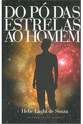 Do Pó Das Estrelas Ao Homem - Souza,Hebe Laghi de | Tagrny.org