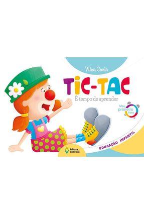 Tic-Tac - É Tempo De Aprender - Meu Primeiro Livro - Editora do Brasil Editora do Brasil pdf epub