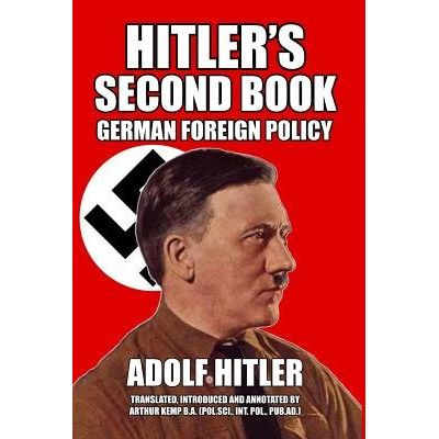 Hitler's Second Book - German Foreign Policy