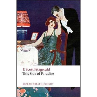 This Side Of Paradise  - Oxford World's Classics