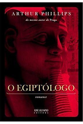 O Egiptólogo - Phillips,Arthur | Hoshan.org