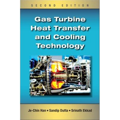 Gas Turbine Heat Transfer And Cooling Technology - 2nd Edition