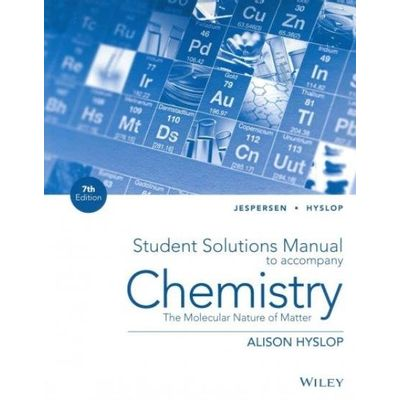 Student Solutions Manual to Accompany Chemistry - The Molecular Nature of Matter 7th Edition