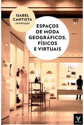 Espaços De Moda Geográficos, Físicos e Virtuais - Isabel Cantista   Nisrs.org