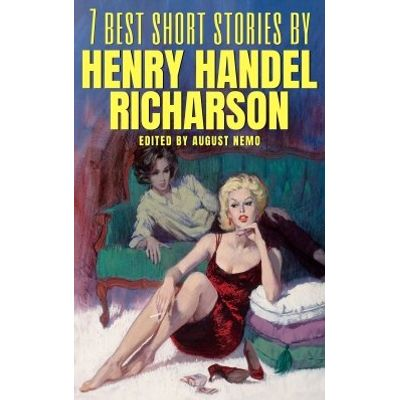7 best short stories by Henry Handel Richardson