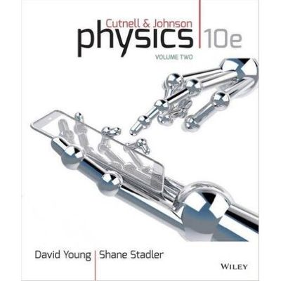 Physics Vol. Two - Chapters 18-32 10Th Edition