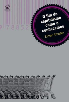 O Fim do Capitalismo Como o Conhecemos - Altvater,Elmar | Tagrny.org