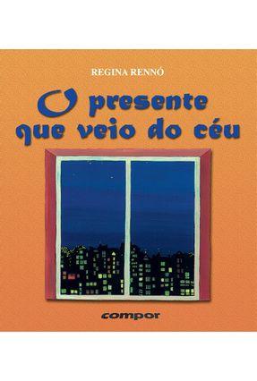 O Presente Que Veio do Céu - Editora ,Compor | Hoshan.org