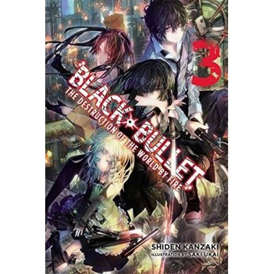 Black Bullet - The Destruction Of The World By Fire - Vol. 3