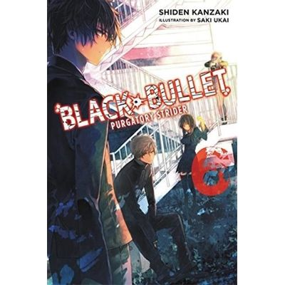 Black Bullet - Purgatory Strider - Vol. 6