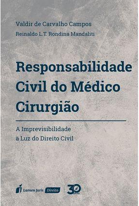 Responsabilidade Civil do Médico Cirurgião - Campos,Valdir de Carvalho Mandaliti,Reinaldo L. T. Rondina pdf epub