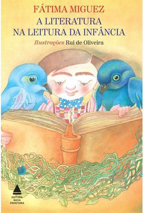 A Literatura na Leitura da Infância - Miguez,Fatima | Nisrs.org