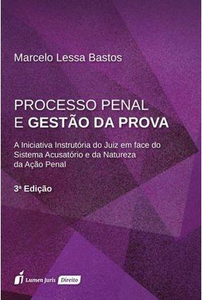 Processo Penal E Gestão Da Prova - 3ª Ed. 2018 - Bastos,Marcelo Lessa   Nisrs.org