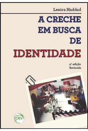 A Creche Em Busca De Identidade - Haddad ,Lenira | Tagrny.org