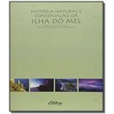 HISTORIA NATURAL E CONSERVACAO DA ILHA DO MEL