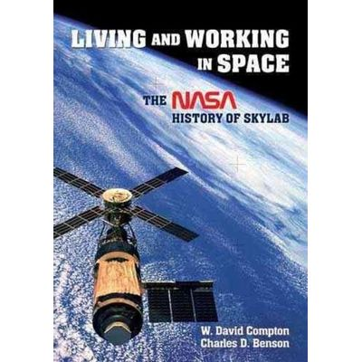Living And Working In Space - A Nasa History Of Skylab