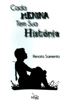 Cada Menina Tem Sua História - Sarmento,Renata   Tagrny.org