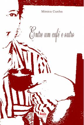 Entre Um Café e Outro - Cunha,Mônica pdf epub