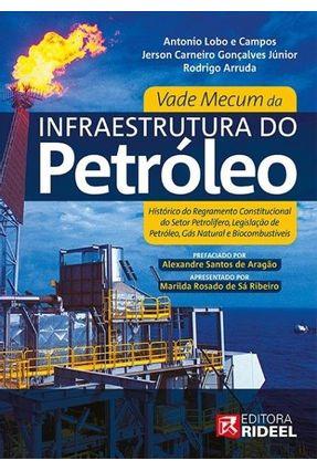 Vade Mecum da Infraestrutura do Petróleo - Gonçalves Jr.,Jerson Carneiro Campos,Antonio Lobo E Arruda,Rodrigo | Hoshan.org