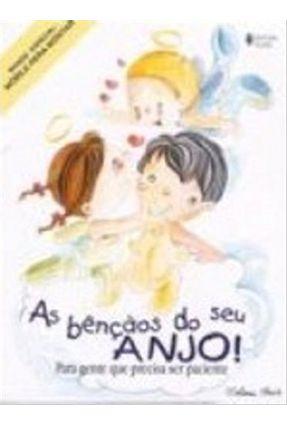 As Bençãos do seu Anjo! - Para Gente que Precisa Ser Paciente - Said,Selma | Nisrs.org