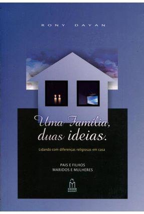 Uma Família, Duas Ideias - Lidando Com Diferenças Religiosas Em Casa - Dayan,Rony | Hoshan.org